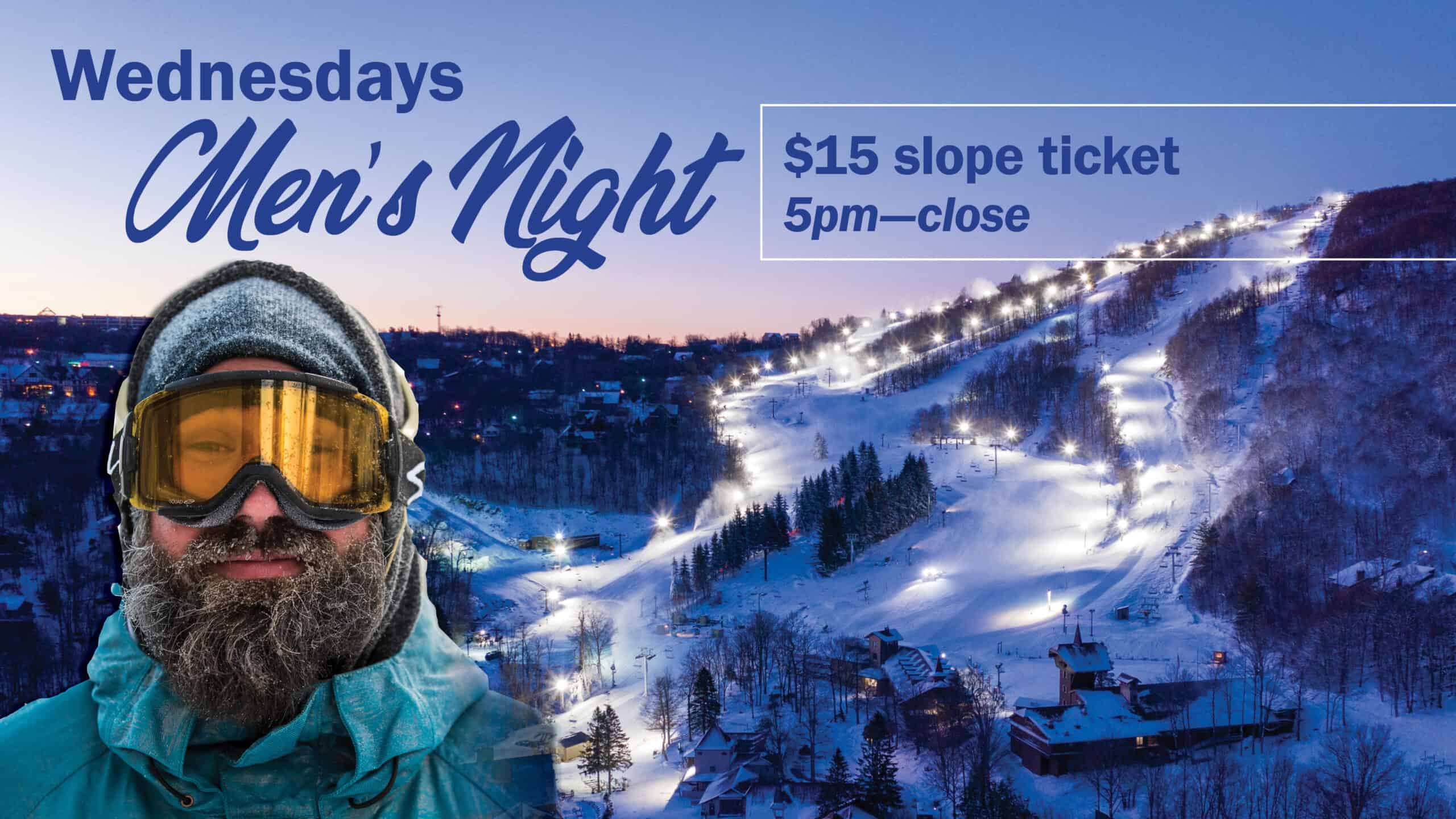 Man with a beard wearing goggles, stands in front of the illuminated ski slopes. Text saying Men's Night appears at the top.