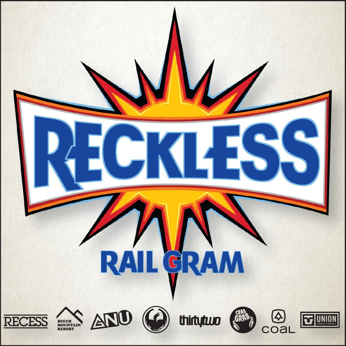 Reckless Rail Gram